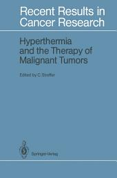 Hyperthermia and the Therapy of Malignant Tumors