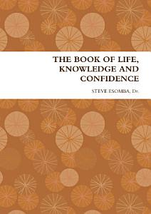 THE BOOK OF LIFE  KNOWLEDGE AND CONFIDENCE PDF