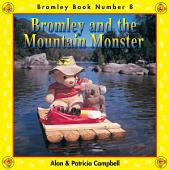Bromley and the Mountain Monster: The Adventures of Bromley Bear Series