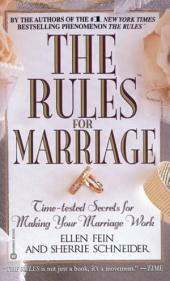 The Rules(TM) for Marriage: Time-tested Secrets for Making Your Marriage Work