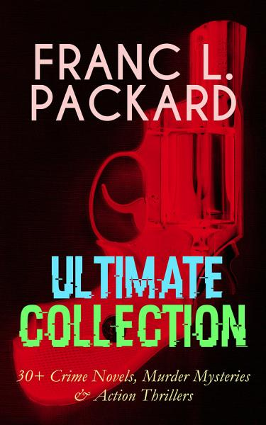 Franc L Packard Ultimate Collection 30 Crime Novels Murder Mysteries Action Thrillers
