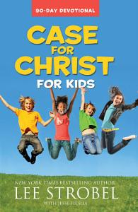 Case for Christ for Kids 90 Day Devotional Book
