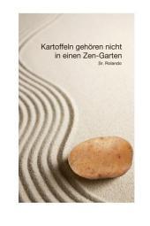 Kartoffeln gehören nicht in einen Zen-Garten: Tipps zur Selbstentwicklung für den modernen Mann