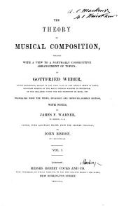 The Theory of Musical Composition: Treated with a View to a Naturally Consecutive Arrangement of Topics