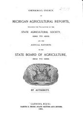 General Index of Michigan Agricultural Reports, Including the Transactions of the State Agricultural Society 1849 to 1859: And the Annual Reports of the State Board of Agriculture, 1862-1888--