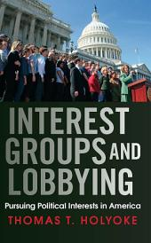 The Pursuit of Group Interests in American Politics
