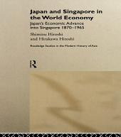 Japan and Singapore in the World Economy: Japan's Economic Advance into Singapore 1870-1965