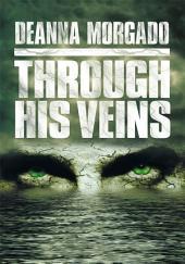 Through His Veins