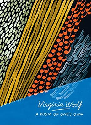 A Room of One s Own and Three Guineas  Vintage Classics Woolf Series