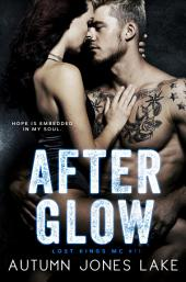 After Glow: Lost Kings MC #11
