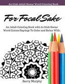For Focal Sake - a De-Stress Coloring Book