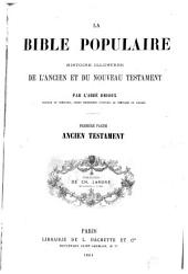 La Bible populaire, 1: histoire illustrée de l'Ancien et du Nouveau testament