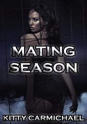 Boxed Set: Mating Season (Shifter Erotica Bundle, Menage, Threesome)