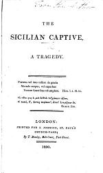 The Sicilian Captive, a Tragedy. [In Five Acts and in Verse. By - Symmons.]