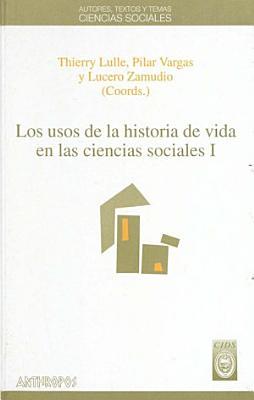 Los Usos De La Historia En La Vida De Las Ciencias Sociales Los Usos De La Historia De Vida En Las Ciencias Sociales V 1
