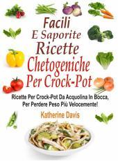 Facili e saporite ricette chetogeniche per la crockpot
