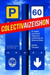 Colectivaizeishon: El inglés que tomó todos los colectivos de Buenos Aires