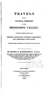 Travels in the Central Portions of the Mississippi Valley: Comprising Observations on Its Mineral Geography, Internal Resources, and Aboriginal Population