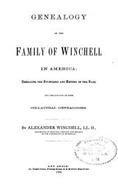 Genealogy of the Family of Winchell in America: Embracing the Etymology and History of the Name and the Outlines of Some Collateral Genealogies