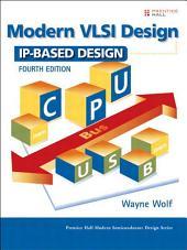 Modern VLSI Design: IP-Based Design, Edition 4