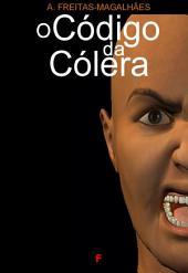 O Código da Cólera