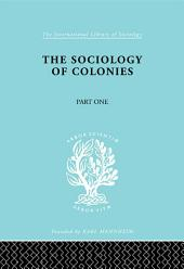 The Sociology of the Colonies [Part 1]: An Introduction to the Study of Race Contact