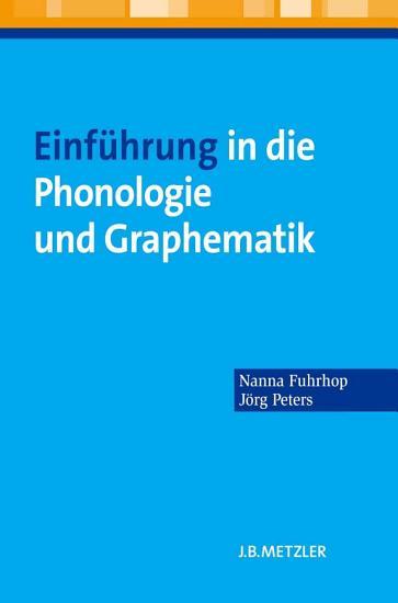 Einf  hrung in die Phonologie und Graphematik PDF