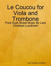 Le Coucou for Viola and Trombone - Pure Duet Sheet Music By Lars Christian Lundholm