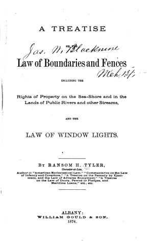 A Treatise on the Law of Boundaries and Fences