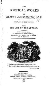 The Poetical Works of Oliver Goldsmith ... With the Life of the Author. Embellished with Vignettes & Tailpieces, Designed, and Engraved on Wood, by T. Bewick