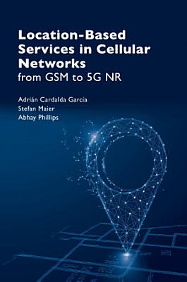 Location-Based Services in Cellular Networks: from GSM to 5G NR