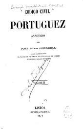 Codigo civil portuguez annotado por José Dias Ferreira ...