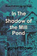 Book V of the Locket Saga: In The Shadow of the Mill Pond