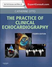 Practice of Clinical Echocardiography E-Book: Edition 4