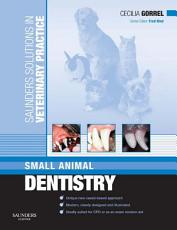 Saunders Solutions in Veterinary Practice  Small Animal Dentistry E Book PDF