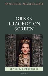 Greek Tragedy on Screen PDF
