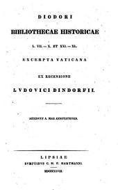 Bibliothecae historicae, L. VII-X et XXI-XL excerpta Vaticana ex recensione Ludovici Dindorfii