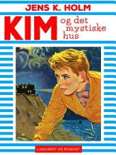 Kim og det mystiske hus: Bind 5