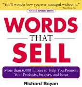 Words that Sell, Revised and Expanded Edition: The Thesaurus to Help You Promote Your Products, Services, and Ideas, Edition 2