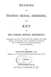 Methods of Teaching Mental Arithmetic: And Key to the Normal Mental Arithmetic ...