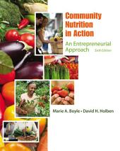 Community Nutrition in Action: An Entrepreneurial Approach: Edition 6
