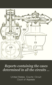 Reports Containing the Cases Determined in All the Circuits from the Organization of the Courts: Fully Reported with Numerous Annotations ..., Volume 48