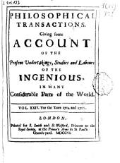 Philosophical Transactions, Giving Some Accompt of the Present Undertakings, Studies and Labors of the Ingenious in Many Considerable Parts of the World: Issues 289-304