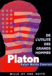 De l'utilité des grands hommes: Platon, ou le Philosophe