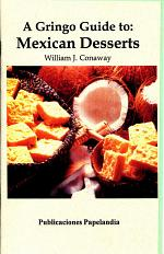 A Gringo Guide to: Mexican Desserts