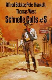 Schnelle Colts #5: Vier Western