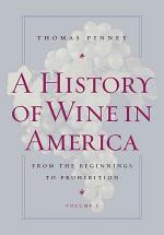 A History of Wine in America, Volume 1