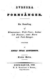 Svenska fornsånger: en samling af kämpavisor, folk-visor, lekar och dansar, samt barn- och vall-sånger, Volym 3