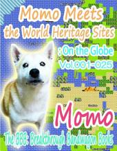 Momo Meets the World Heritage Sites: On the Globe: Volumes 1-25