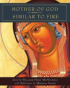 Mother of God Similar to Fire PDF Book
